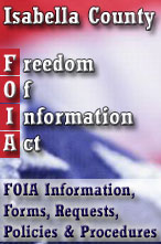 Isabella County Freedom of Information Act, FOIA Information, Forms, Requests, Policies & Procedures click image to access page